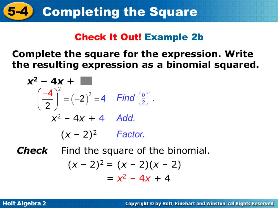 Check It Out! Example 2b Complete the square for the expression. Write the resulting expression as a binomial squared.