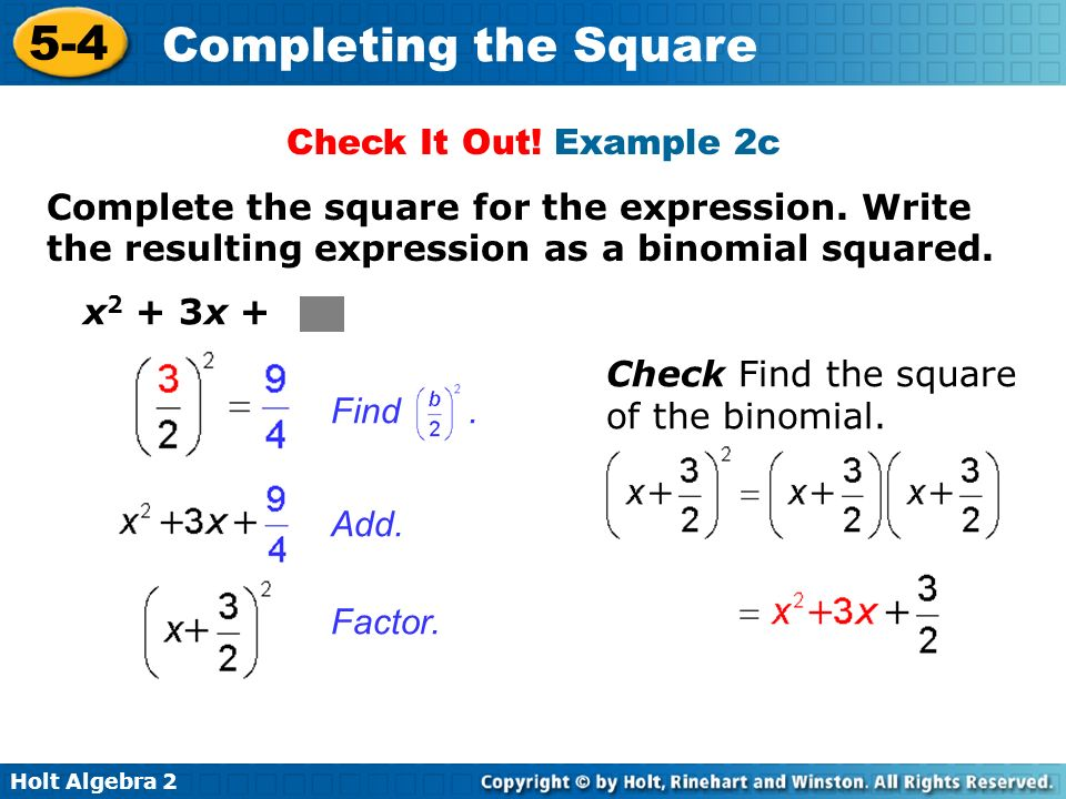 Check It Out! Example 2c Complete the square for the expression. Write the resulting expression as a binomial squared.
