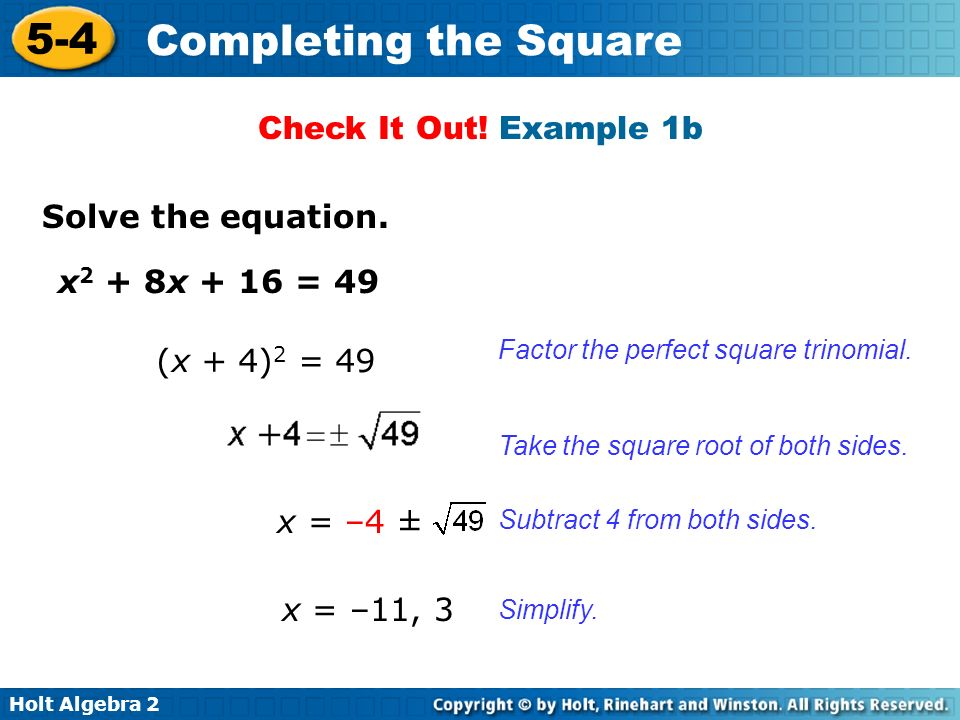 Check It Out! Example 1b Solve the equation. x2 + 8x + 16 = 49