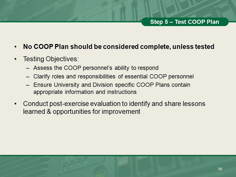 No COOP Plan should be considered complete, unless tested