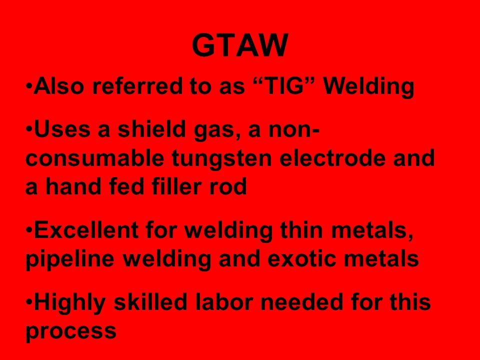 GTAW Also referred to as TIG Welding