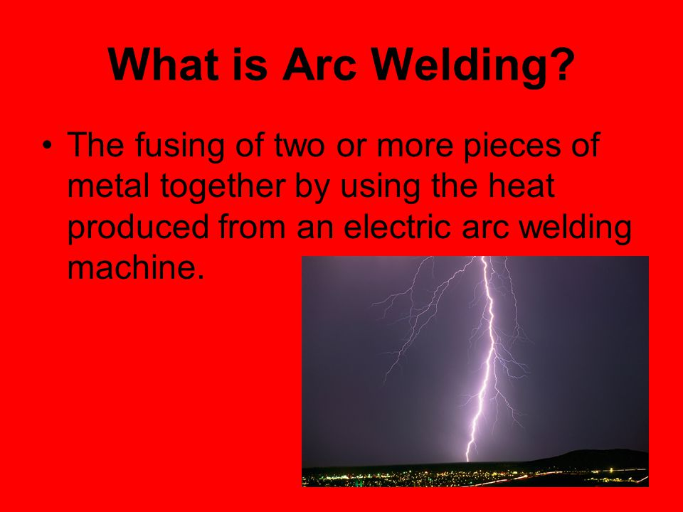 What is Arc Welding.