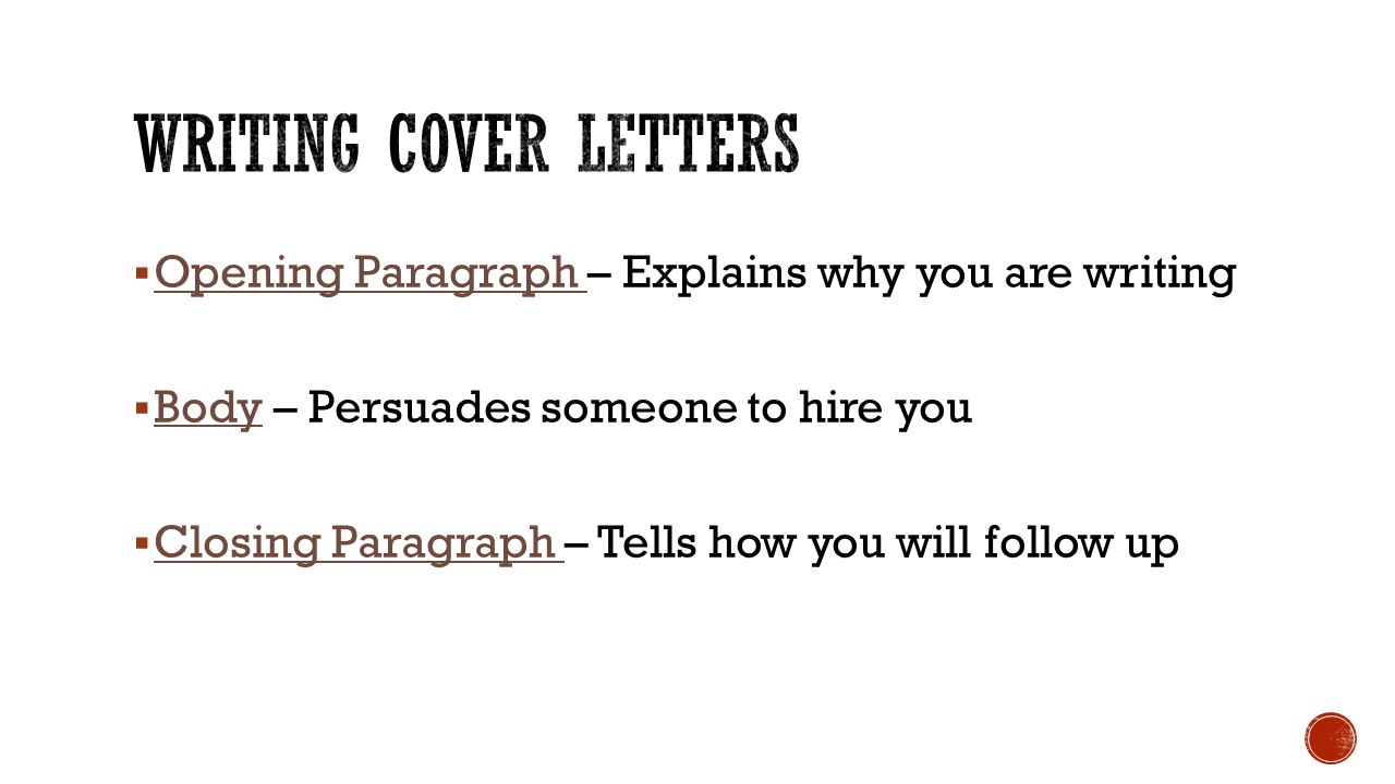 Writing Cover Letters Opening Paragraph – Explains why you are writing