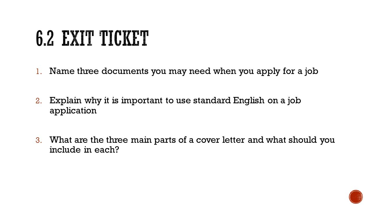 6.2 exit ticket Name three documents you may need when you apply for a job.