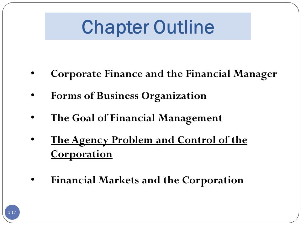 Chapter Outline Corporate Finance and the Financial Manager