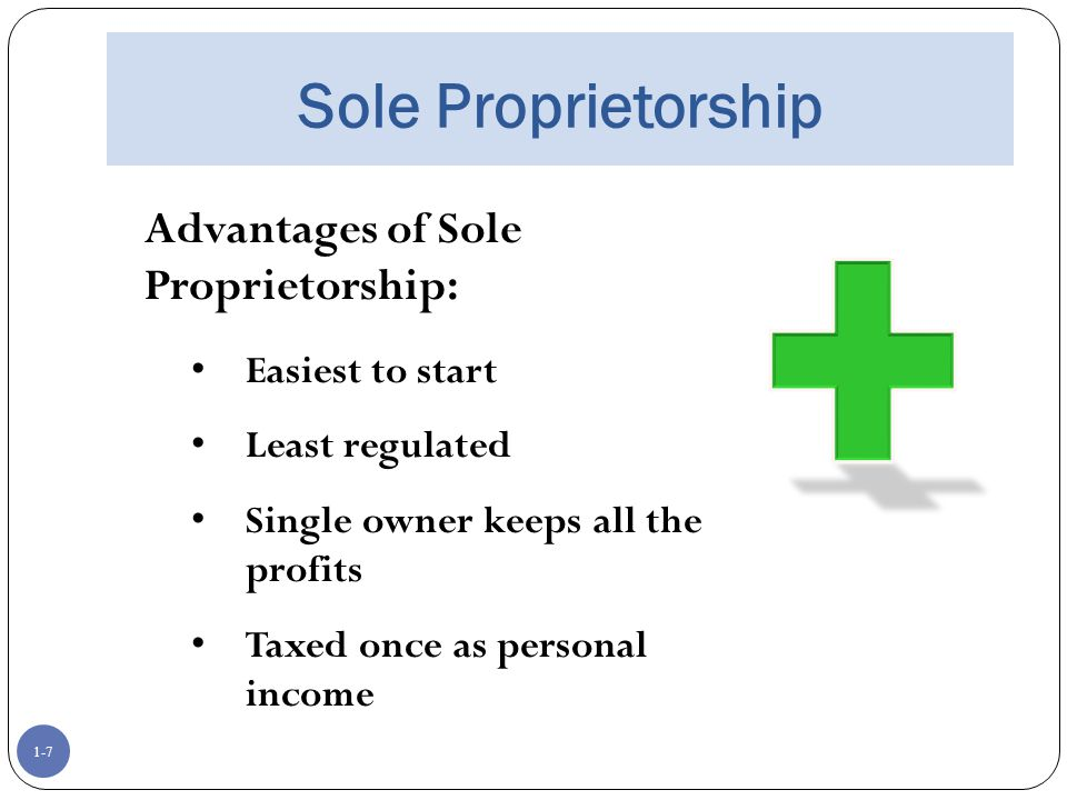 Sole Proprietorship Advantages of Sole Proprietorship: