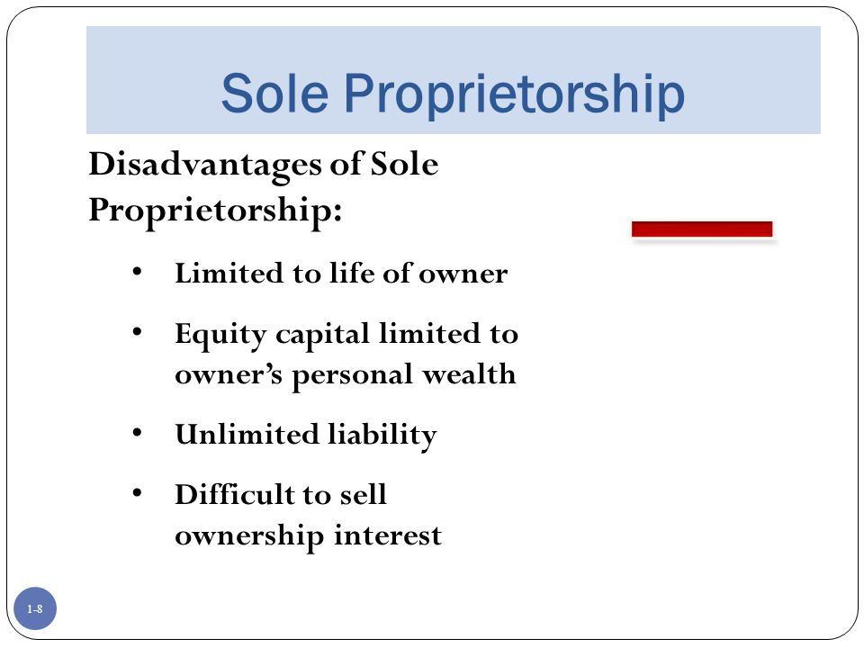 Sole Proprietorship Disadvantages of Sole Proprietorship: