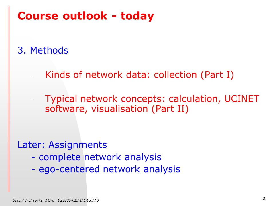 Social Networks Lecture 4: Collection of Network Data