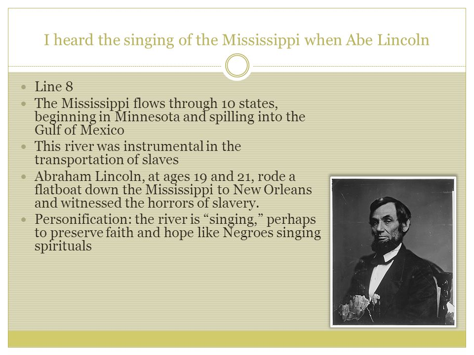 I heard the singing of the Mississippi when Abe Lincoln