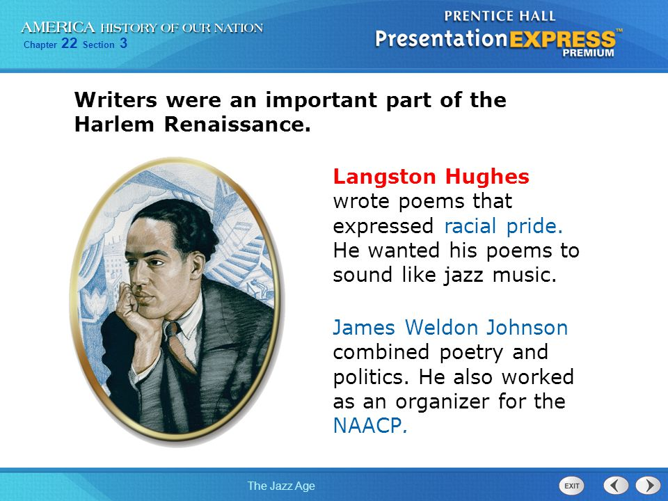 Writers were an important part of the Harlem Renaissance.