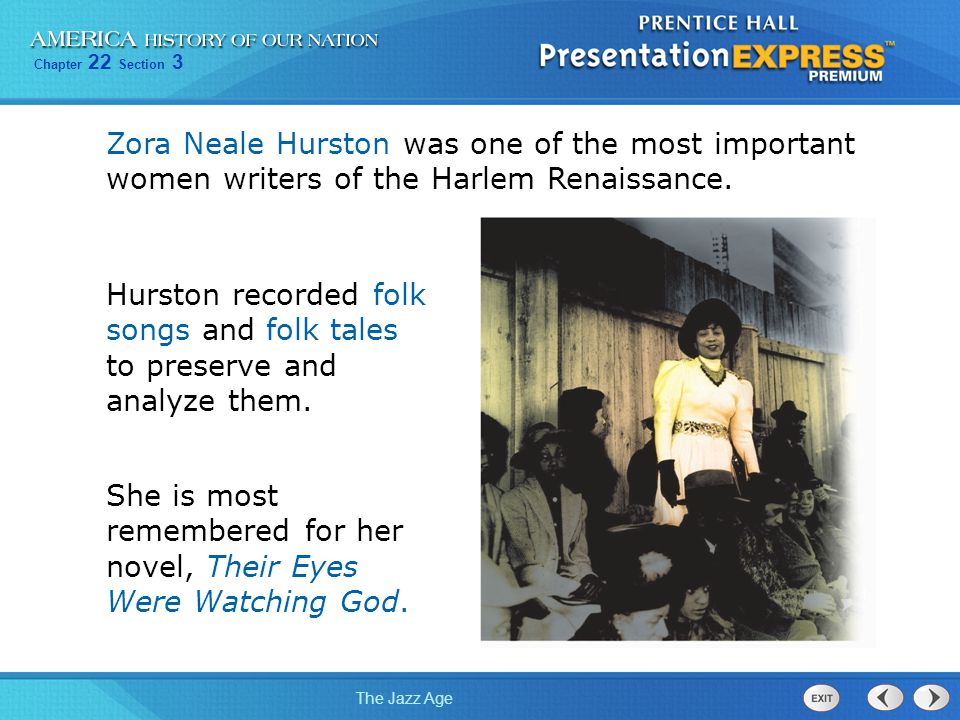 Zora Neale Hurston was one of the most important women writers of the Harlem Renaissance.