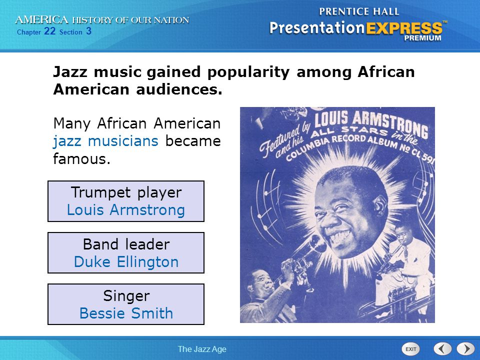 Jazz music gained popularity among African American audiences.