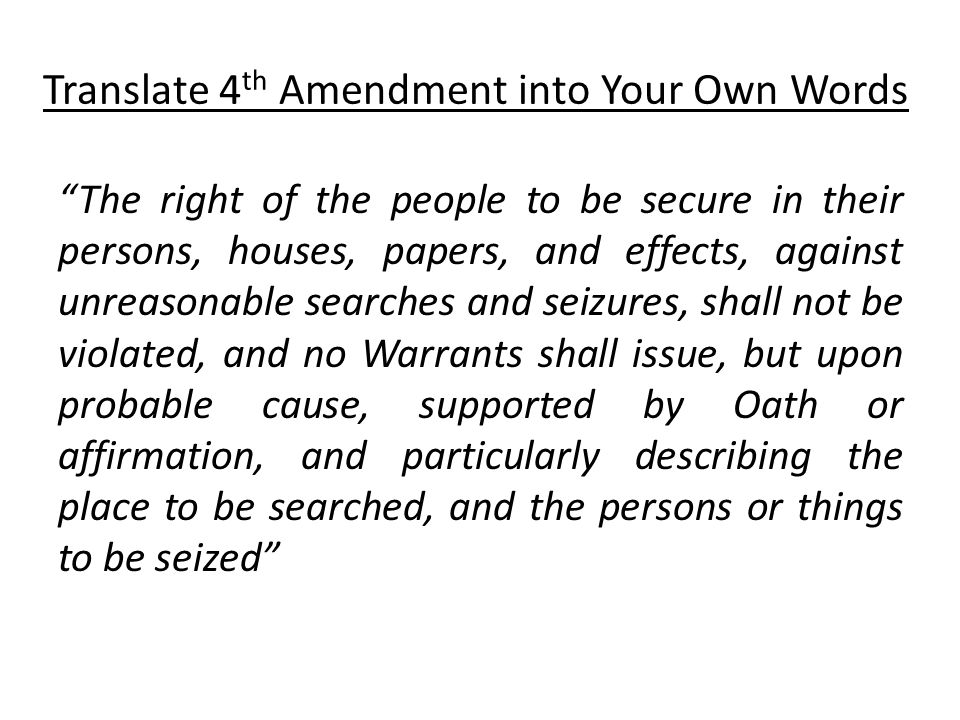 Translate 4th Amendment into Your Own Words
