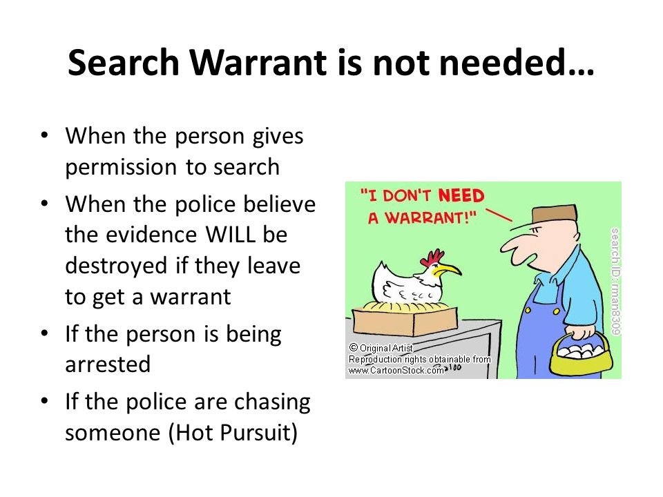 Search Warrant is not needed…