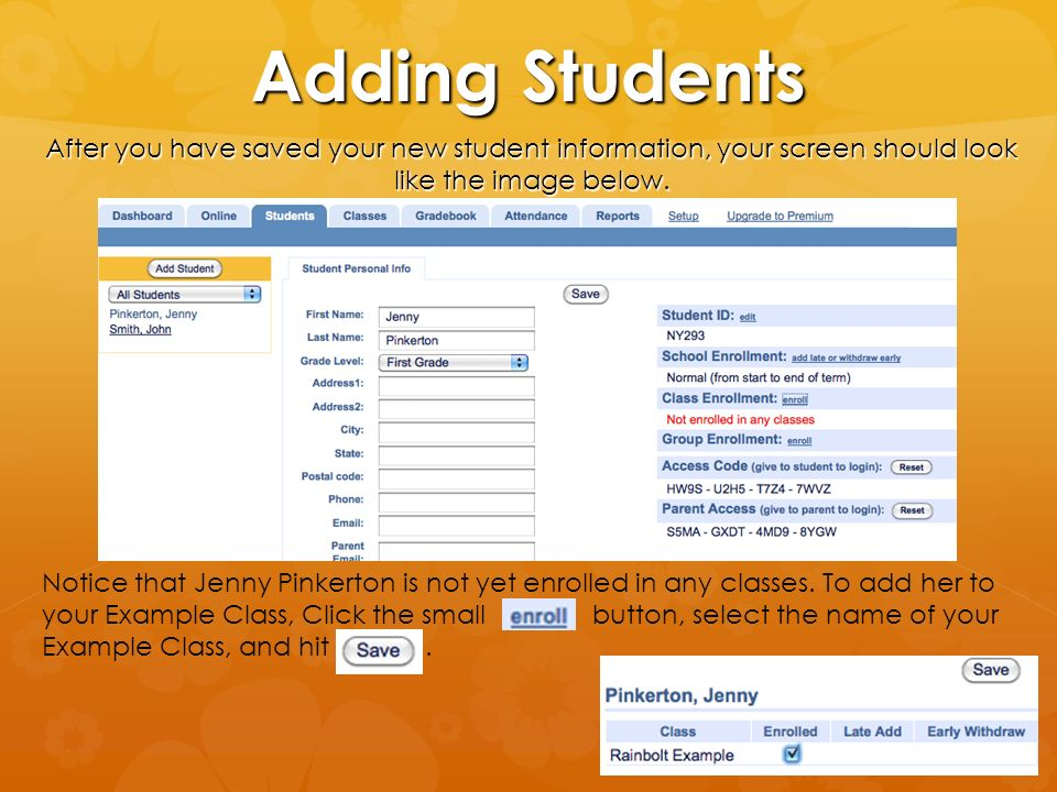 Adding Students After you have saved your new student information, your screen should look like the image below.
