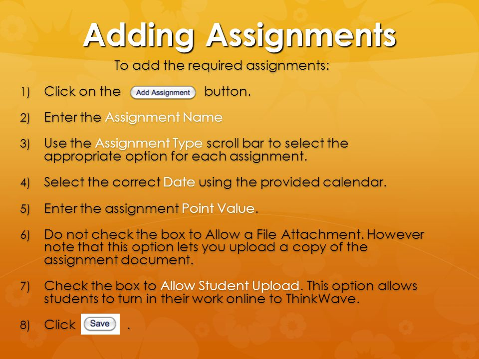 To add the required assignments: