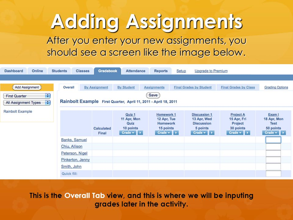 Adding Assignments After you enter your new assignments, you should see a screen like the image below.