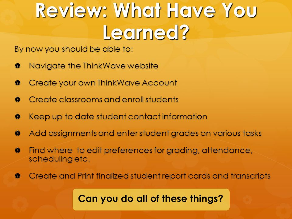 Review: What Have You Learned