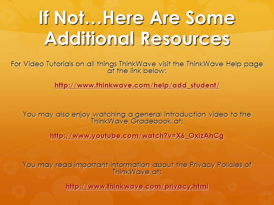 If Not…Here Are Some Additional Resources