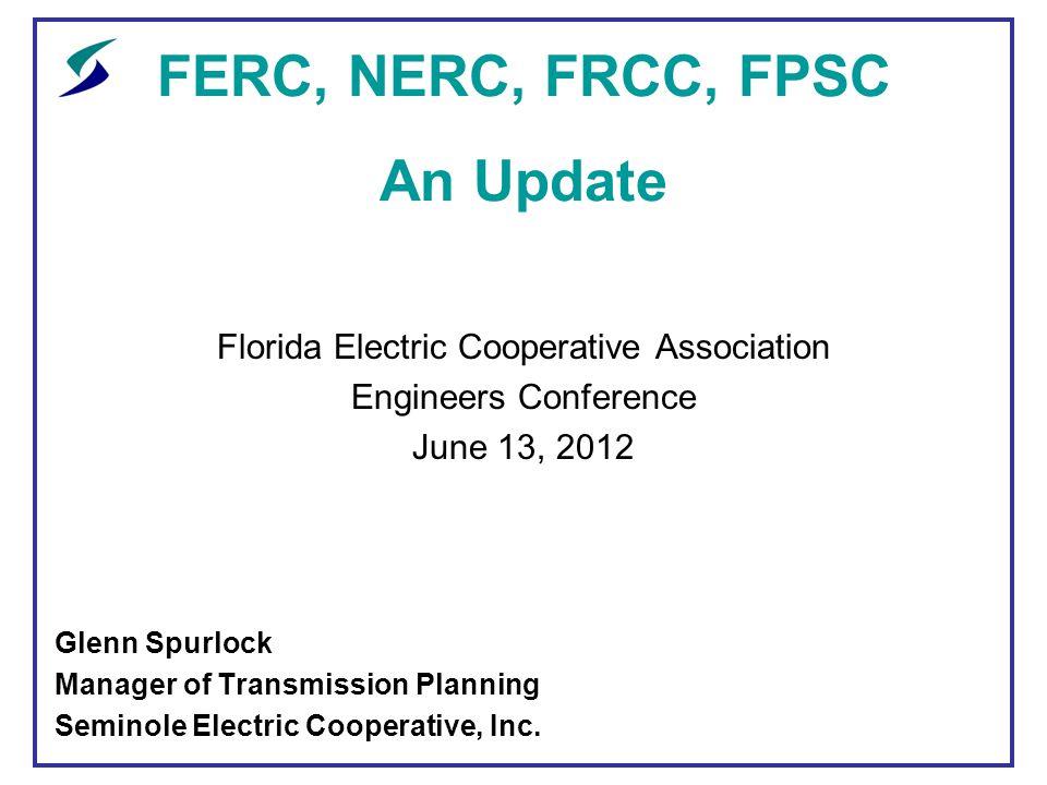 FERC, NERC, FRCC, FPSC An Update - ppt download