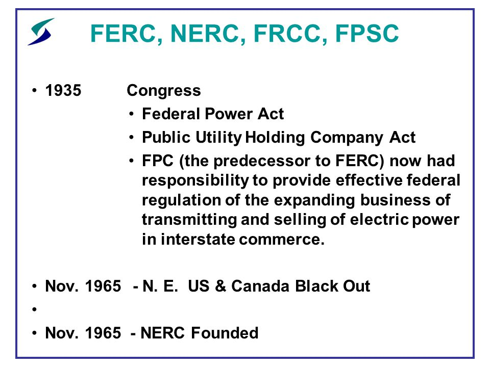 Ferc nerc frcc fpsc an update ppt download ferc nerc frcc fpsc 1935 congress federal power act publicscrutiny Image collections