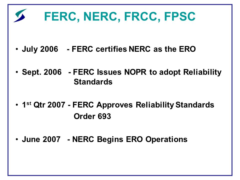 Ferc nerc frcc fpsc an update ppt download ferc nerc frcc fpsc july ferc certifies nerc as the ero publicscrutiny Image collections