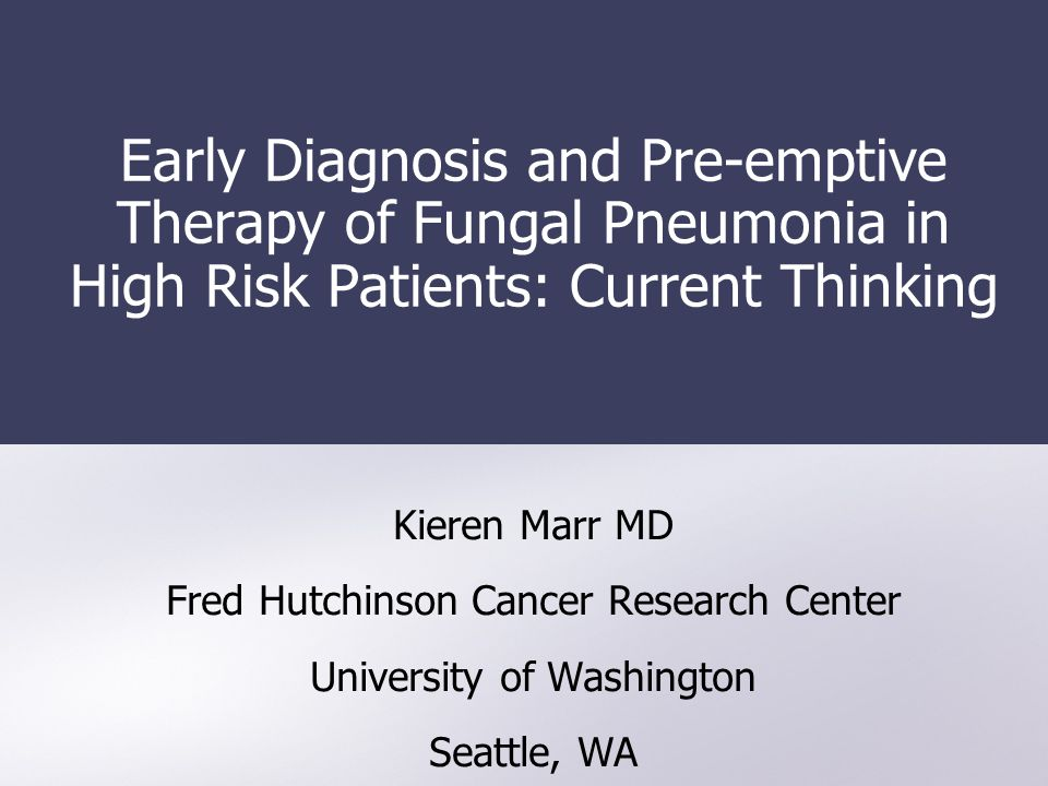 Early Diagnosis and Pre-emptive Therapy of Fungal Pneumonia in High Risk Patients: Current Thinking