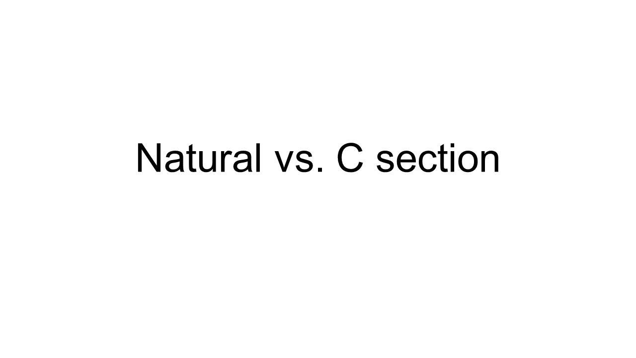 Natural Vs C Section Ppt Download