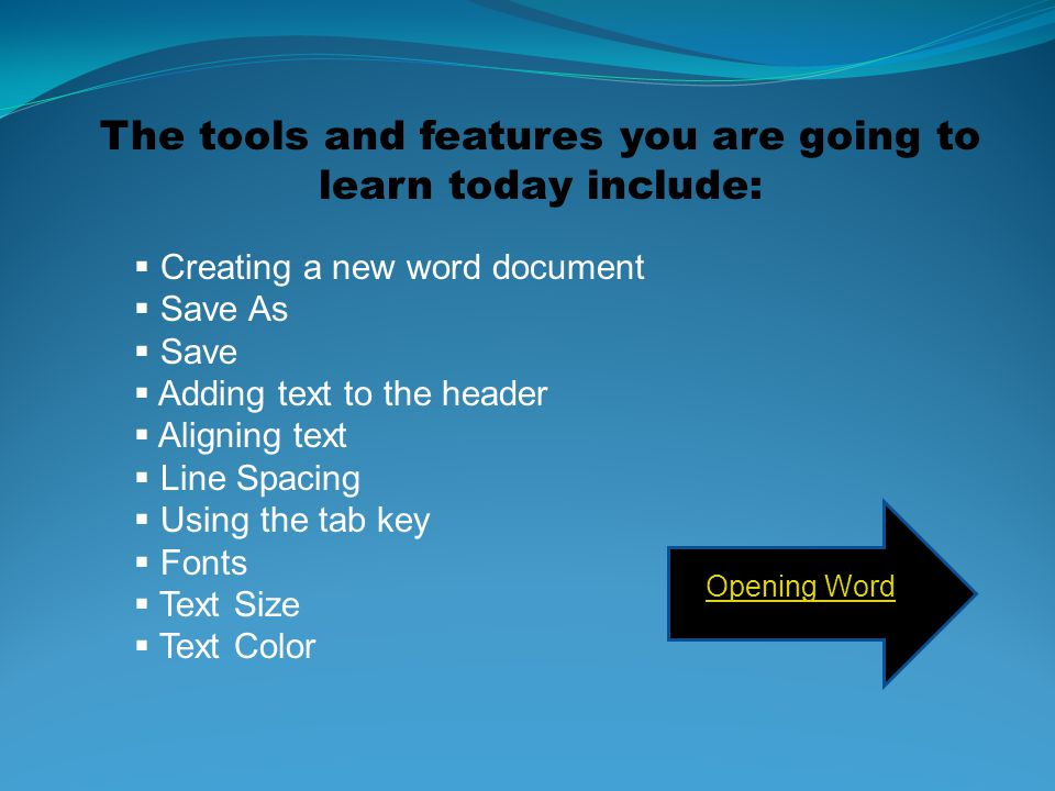 The tools and features you are going to learn today include: