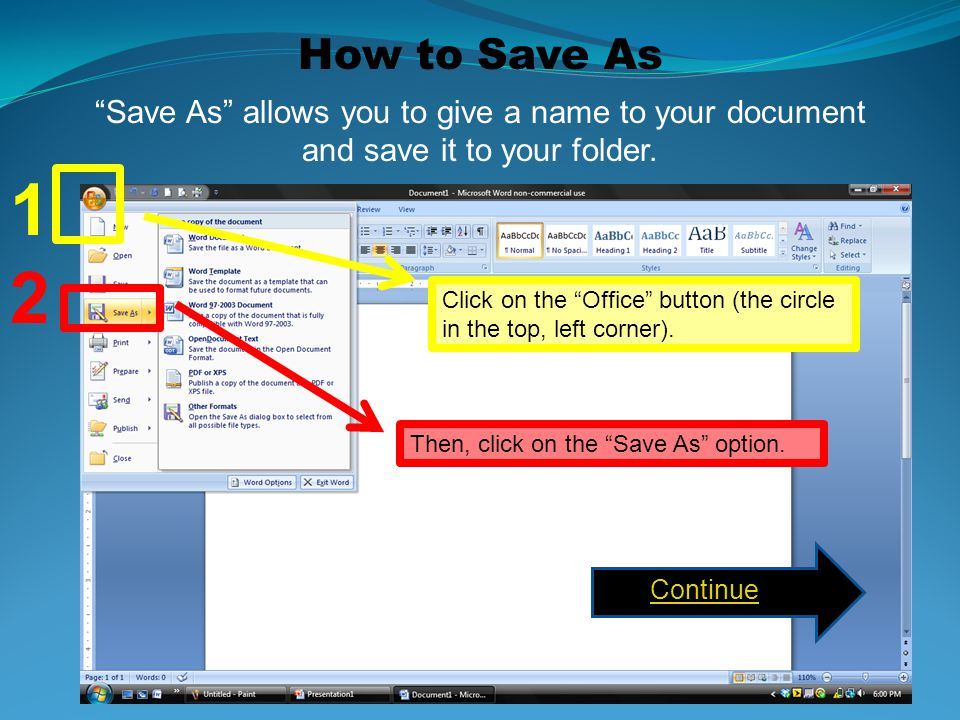 How to Save As Save As allows you to give a name to your document and save it to your folder. 1.
