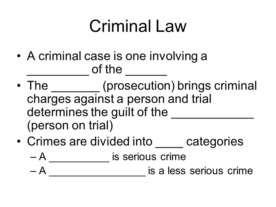 Criminal Law A criminal case is one involving a _________ of the ______.