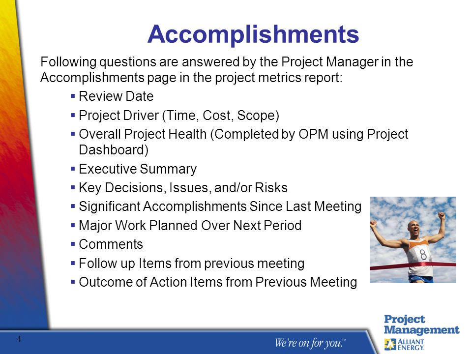 Accomplishments Following questions are answered by the Project Manager in the Accomplishments page in the project metrics report: