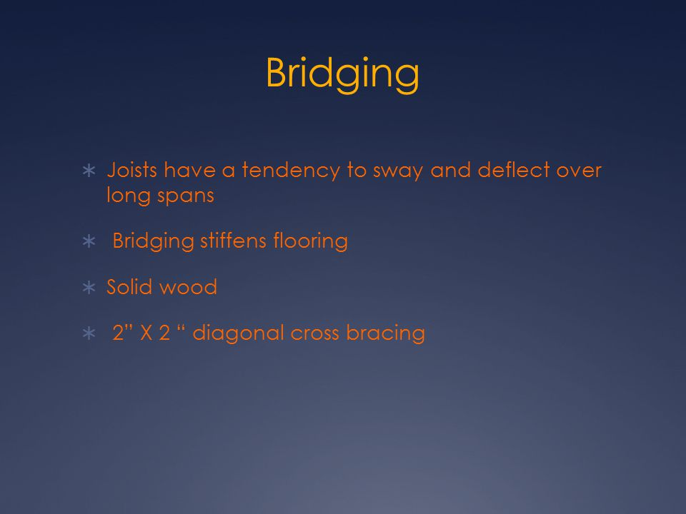 Bridging Joists have a tendency to sway and deflect over long spans