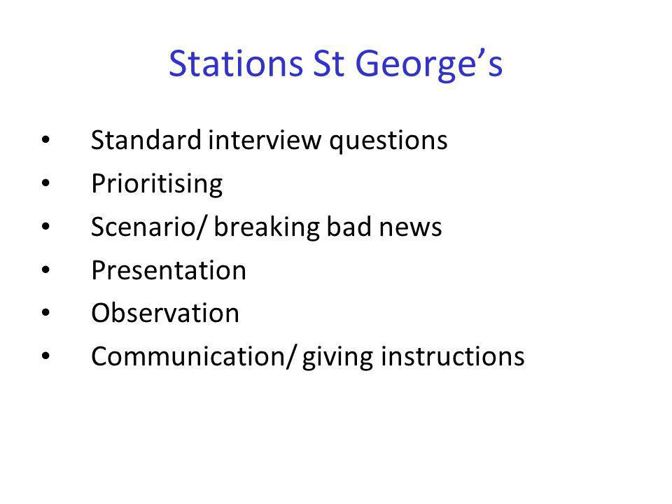 Stations St George's Standard interview questions Prioritising