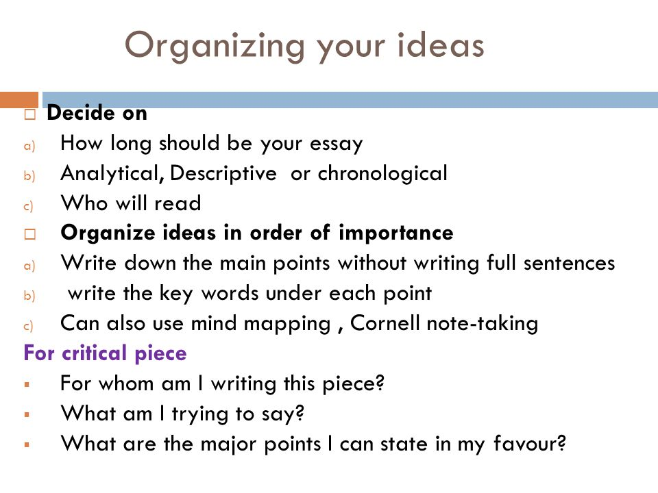 Organizing+your+ideas+Decide+on+How+long+should+be+your+essay