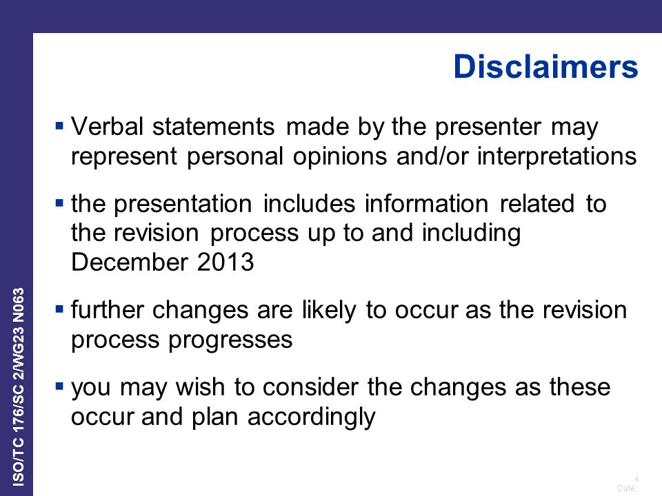 Disclaimers Verbal statements made by the presenter may represent personal opinions and/or interpretations.