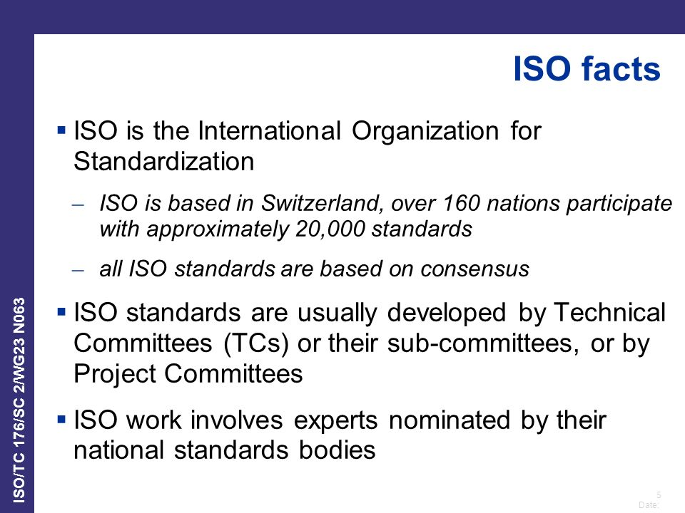 ISO facts ISO is the International Organization for Standardization