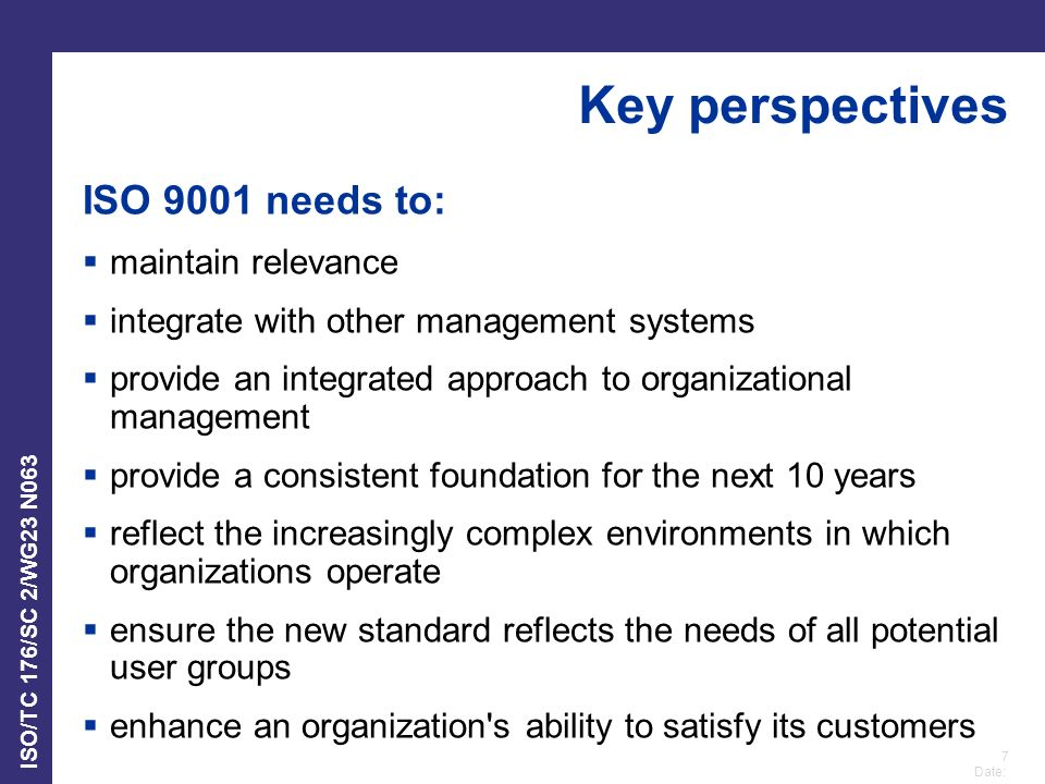 Key perspectives ISO 9001 needs to: maintain relevance