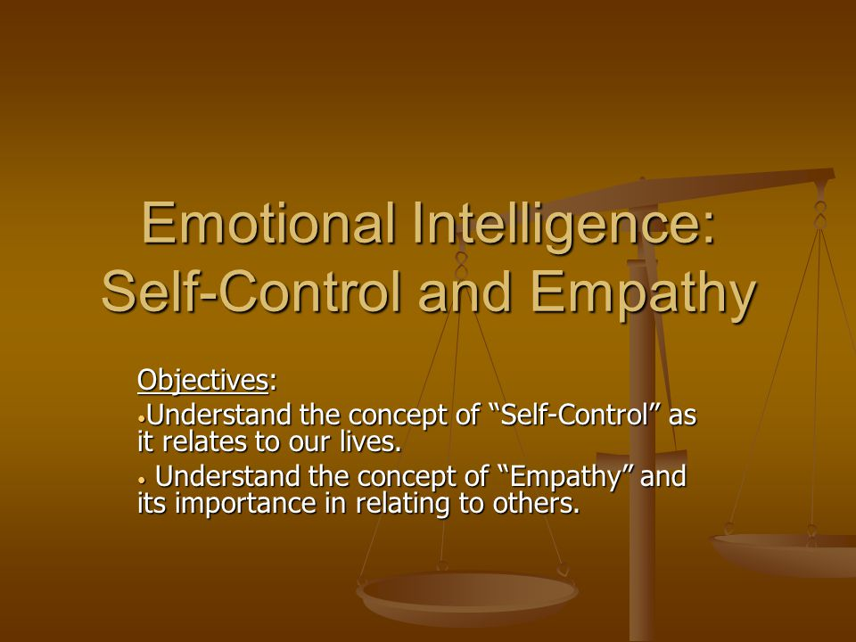 Emotional Intelligence: Self-Control and Empathy