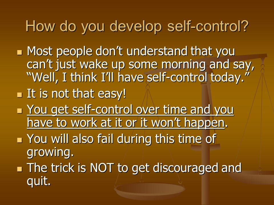 How do you develop self-control