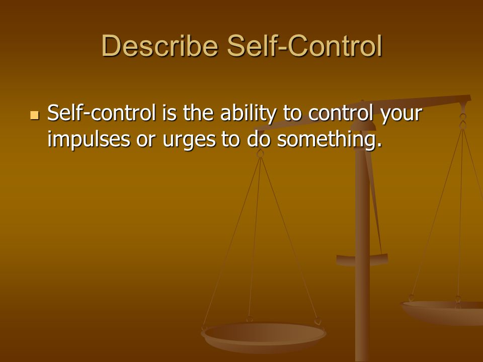 Describe Self-Control