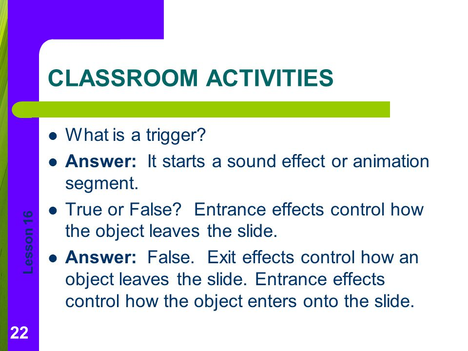 CLASSROOM ACTIVITIES What is a trigger