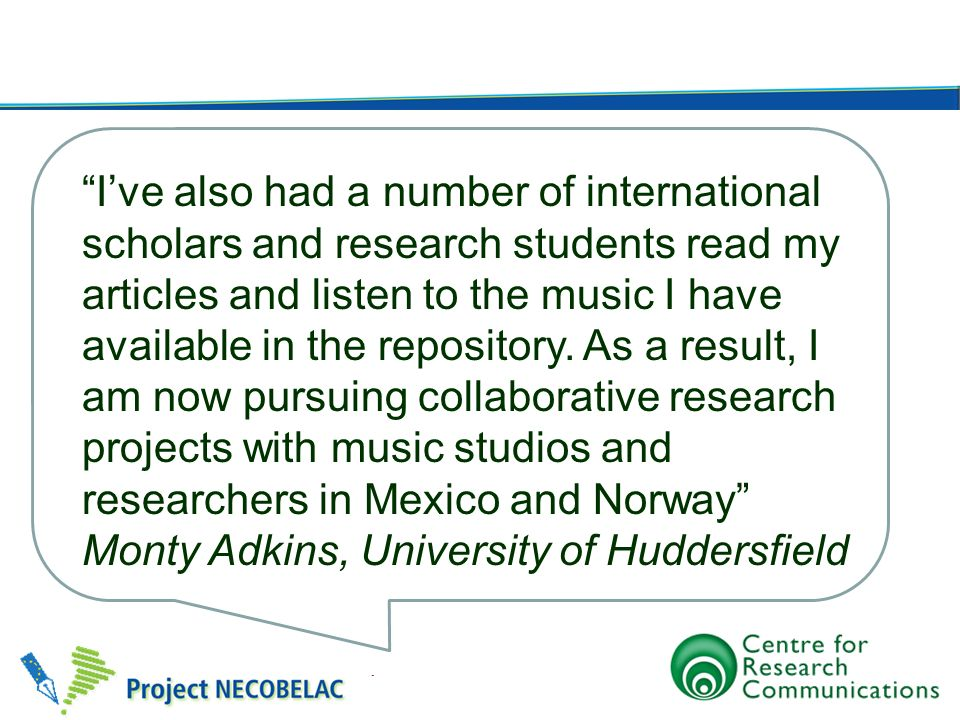 I've also had a number of international scholars and research students read my articles and listen to the music I have available in the repository. As a result, I am now pursuing collaborative research projects with music studios and researchers in Mexico and Norway