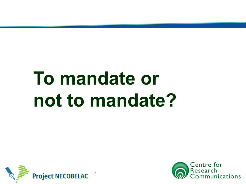 To mandate or not to mandate
