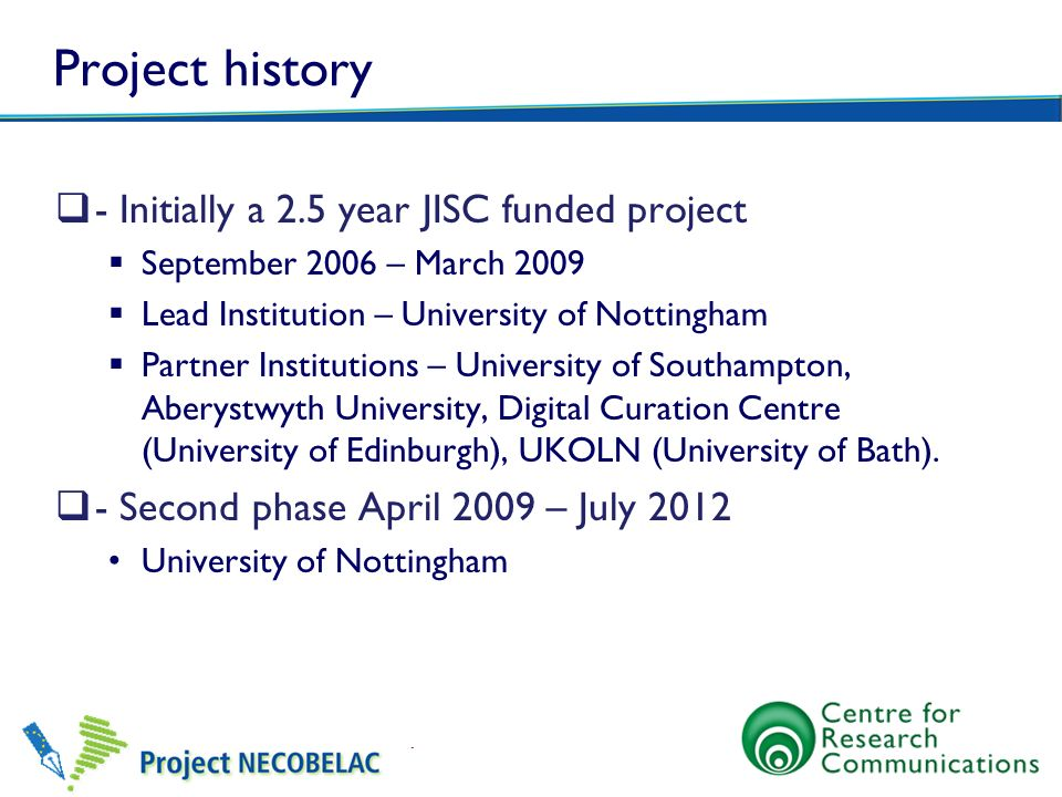 Project history - Initially a 2.5 year JISC funded project