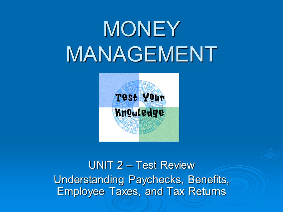 Understanding Paychecks, Benefits, Employee Taxes, and Tax Returns