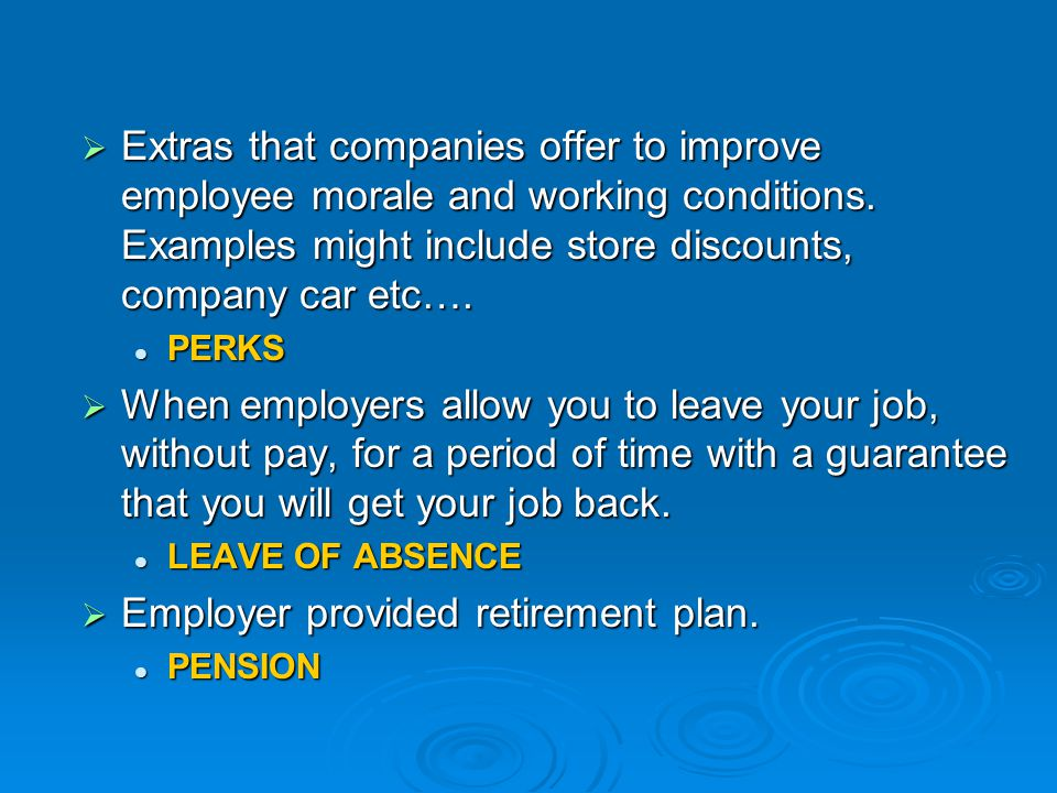 Employer provided retirement plan.
