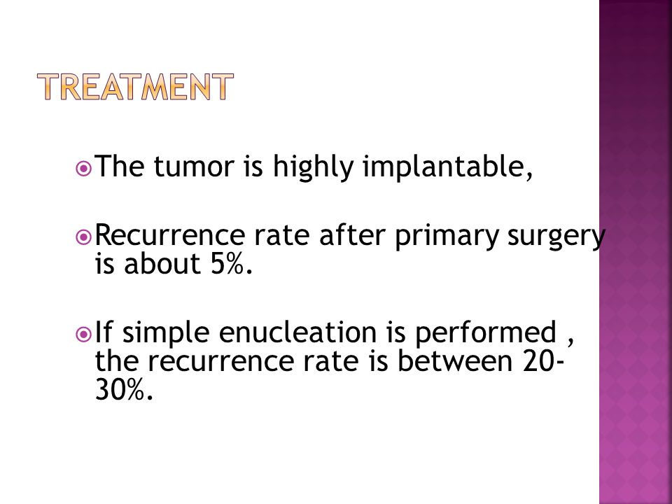 Treatment The tumor is highly implantable,