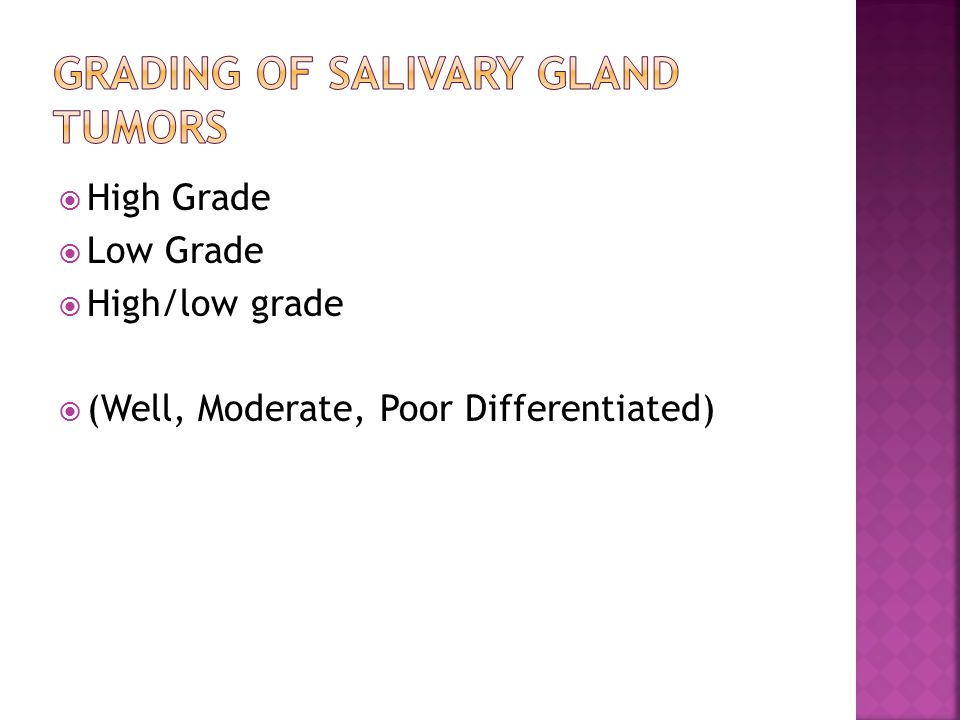Grading of Salivary gland tumors