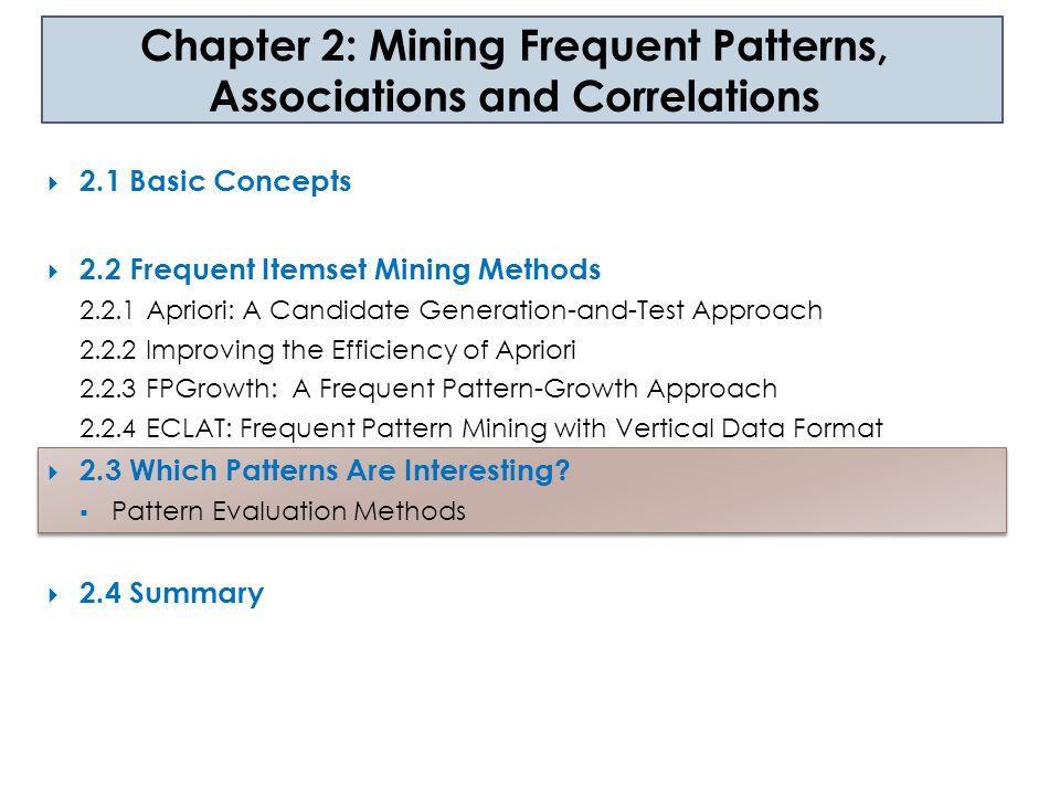 Chapter 2: Mining Frequent Patterns, Associations and